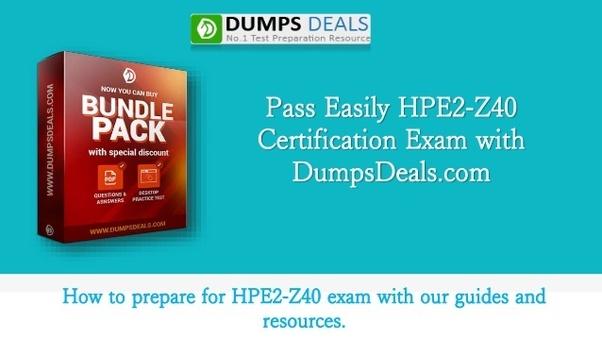 How to pass the HPE2-Z40 exam - Quora