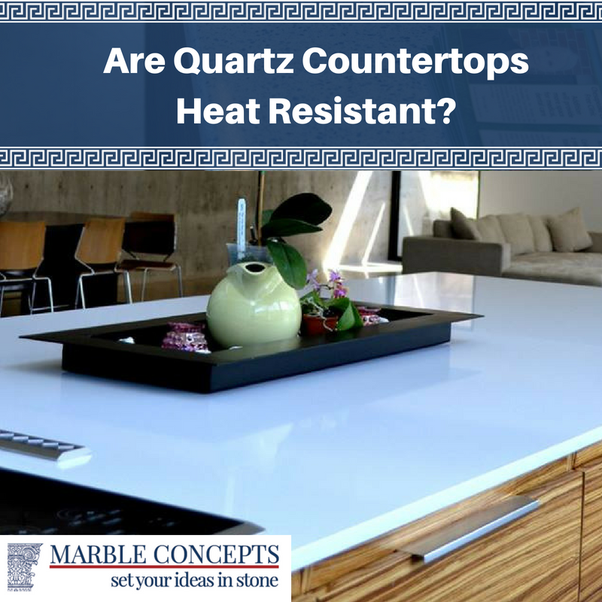 Are Quartz Countertops Heat Resistant