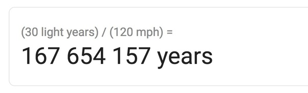 How long would it take to travel 30 light years at the speed of 120 mph? - Quora
