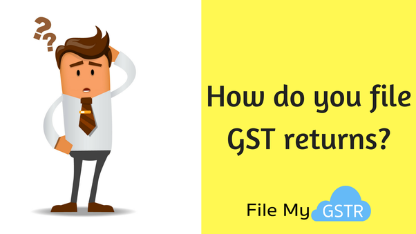 How to file GST returns - Quora
