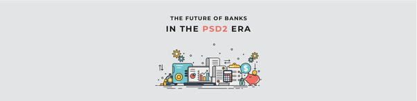 How will PSD2 impact PSPs and merchants? - Quora