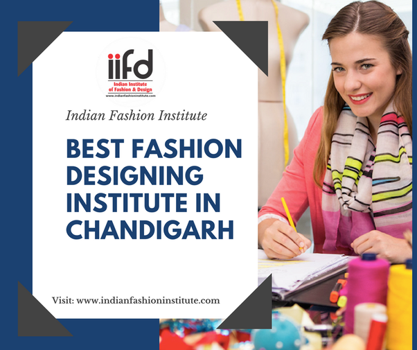 What Are The Best Fashion Designing Colleges In Chandigarh Quora