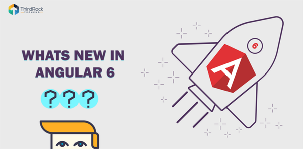What is new in Angular 6? How does it differ from Angular 5