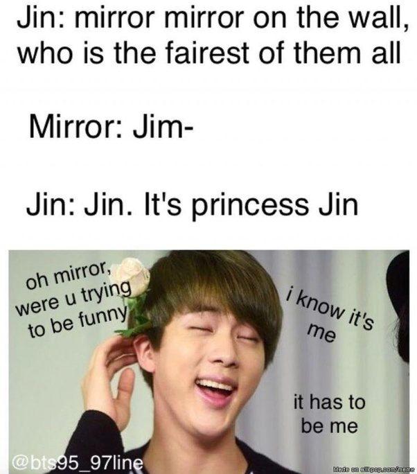bts memes jin meme famous pop funny mirror kpop boy wall most funniest princess taehyung allkpop armys hilarious favorite fairest