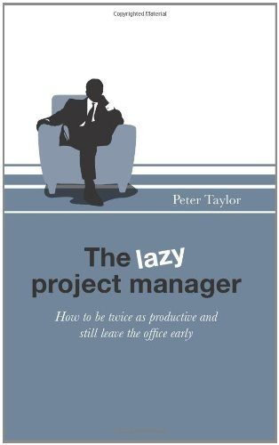 What are the best books on project management quora the lazy project manager how to be twice as productive and still leave the office early fandeluxe Gallery