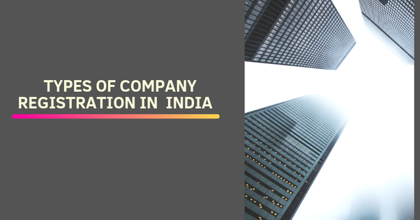 How many types of company registration are there in India? - Quora