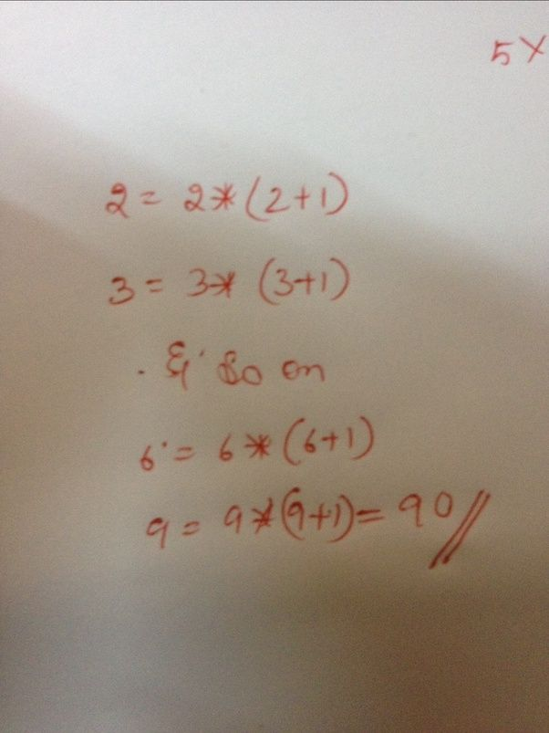 If 2=6, 3=12, 4=20, 5=30 and 6=42, what does 9 equal to ...