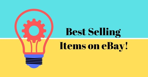 What Are The Easiest Items To Sell On Ebay In July 2019 Quora