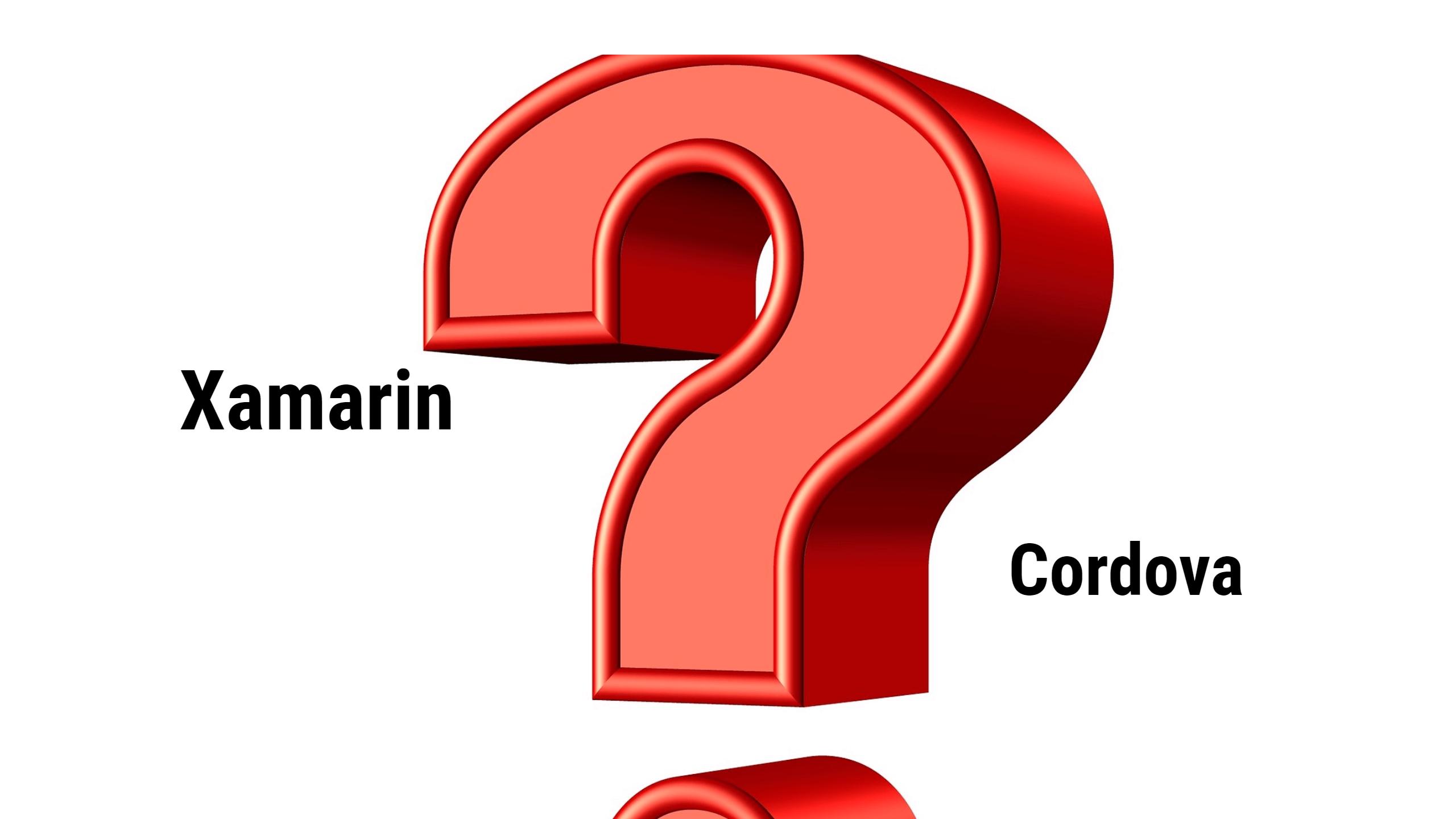 Is Xamarin or Apache Cordova better? - Quora
