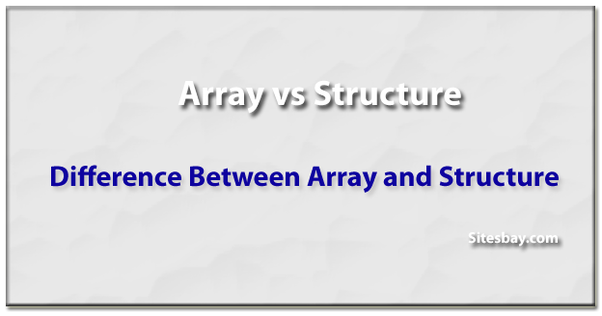 How Does A Structure Differ From An Array In C Programming Quora