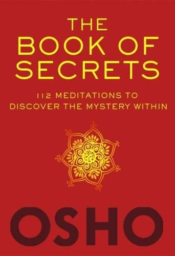 What is your review on 'book of secrets' by Osho? - Quora