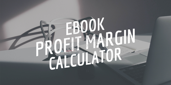 What is the profit margin when publishing a book on amazon quora the size of your ebook file and your planned sales price do you have these two factors ready then check this amazon profit margin calculator to figure out fandeluxe Image collections