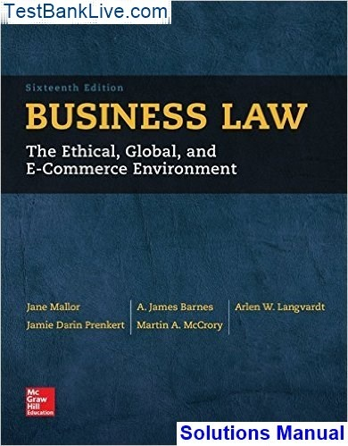 Business law: the ethical, global, and e-commerce environment by.