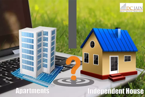 It Is Really Very Tough To Make Decision Between These Two I.e.  Apartment  Or Independent House. But I Think These Points Will Help You To Make  Decision.