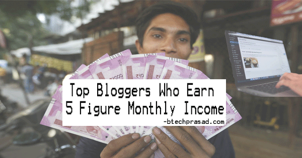 How much an Indian blogger earn each month? How much time it took