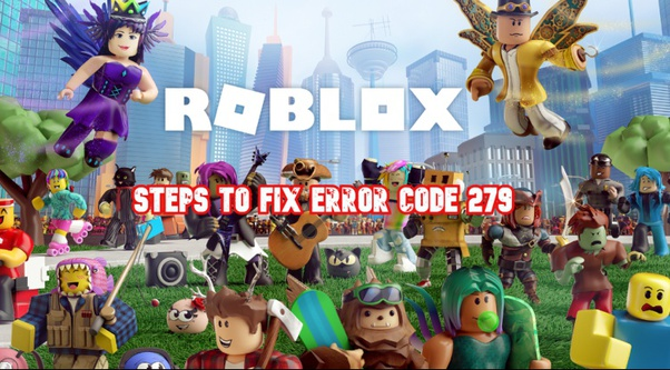 On Roblox I Receive An Error Message Roblox Error Code 279 And Id 17 What Is This And How Can I Fix It 2020 Quora