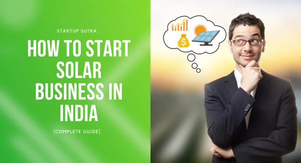 How to start a business in solar energy in india - Quora