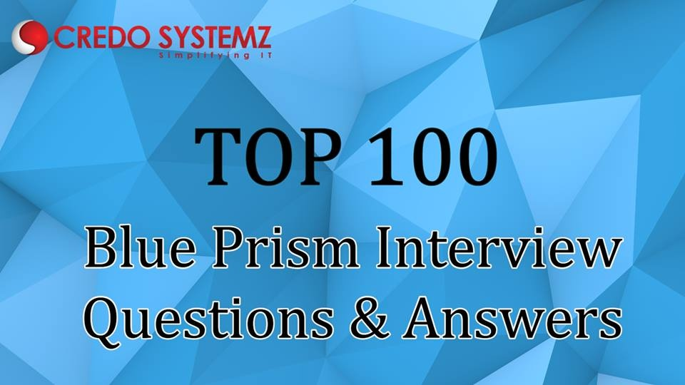 Which questions are asked in an interview for Blue Prism RPA? - Quora