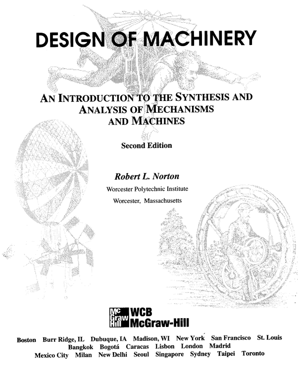 Which is the best book for theory of machines tom quora design of machinary an introduction to synthesis and analysis of mecanism and machines 2nd edition robert l norton worcester polytechnic institute fandeluxe Image collections