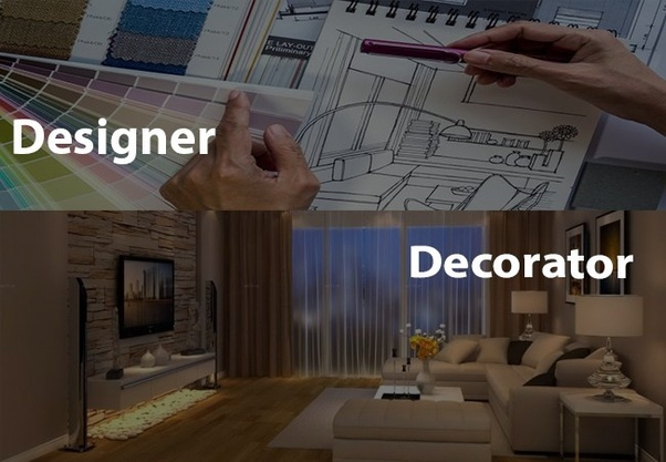 As To Whether Go For Interior Designers Or Decorators And The Confusion Arises From Fact That Much Of Work Both Is Largely Similar