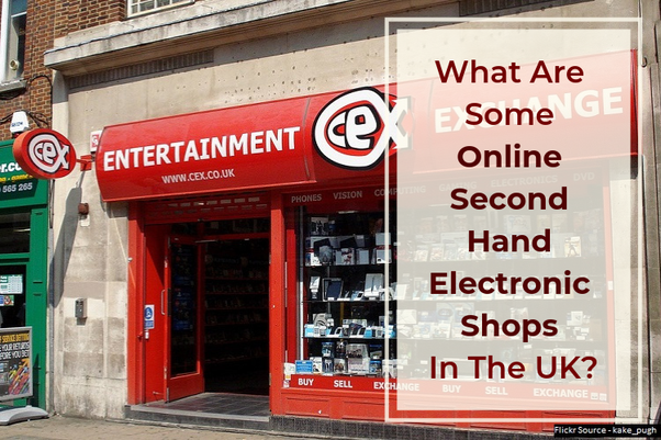 6dfb13b008 Read below some of the top online sites to buy second hand electronics  products in the United Kingdom.