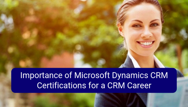 How important is having Microsoft Dynamics CRM Certifications for a ...