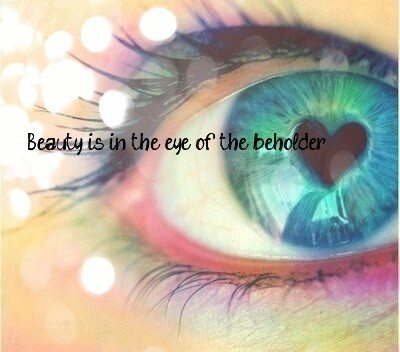 art like beauty lies in the eyes of beholder Get an answer for 'elaborate with examplebeauty lies in the eyes of beholderplz post ur sciences questions at enotes like good looking girls but.