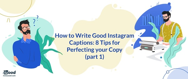 How to come up with good Instagram captions for personal