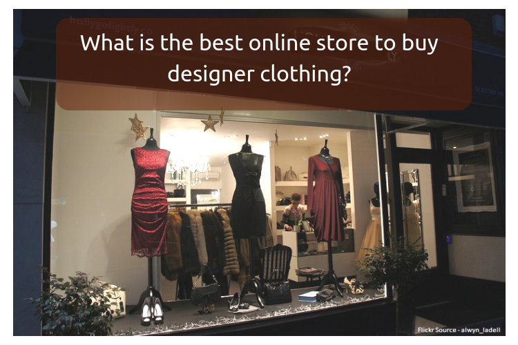 020922733d What is the best online store to buy designer clothing? - Quora