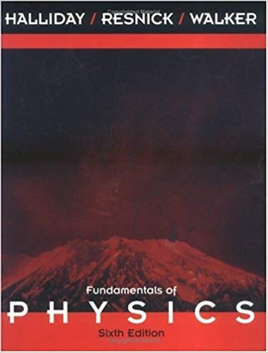 Halliday, resnick, walker: fundamentals of physics, 6th edition.