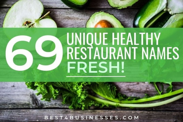 What are some creative names for healthy restaurants? - Quora