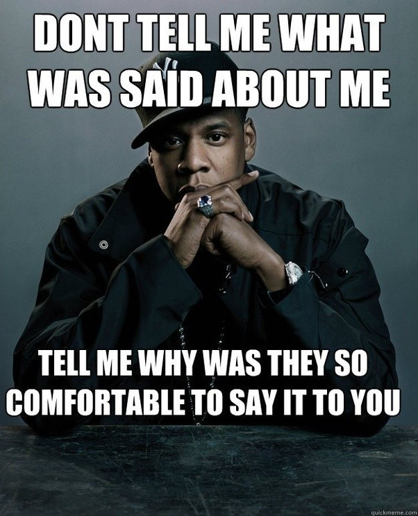 Positive Jay Z Quotes: What Is A Great Quote About Gossip?