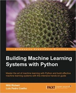 Which are the best machine learning books quora this book is a scenario based example driven tutorial by the end of the book you will have learnt critical aspects of machine learning python projects and fandeluxe Image collections