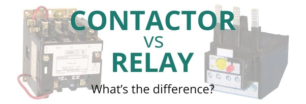 What Is The Difference Between A Contactor And A Relay
