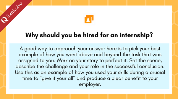 why should you be hired for an internship quora