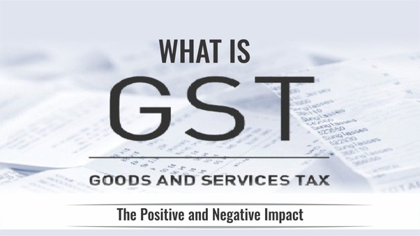 What are the positive and negative impact of GST in India? - Quora