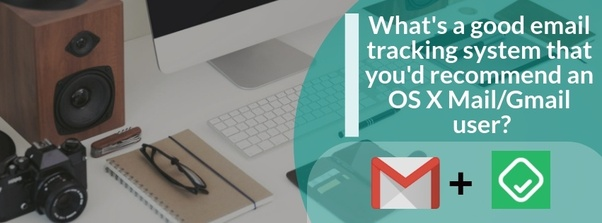 What's a good email tracking system that you'd recommend an OS X