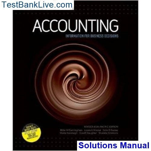 Highly Recommend For Accounting Information Business Decisions 1st Edition Cunningham Solutions Manual I Ed Both Test Bank