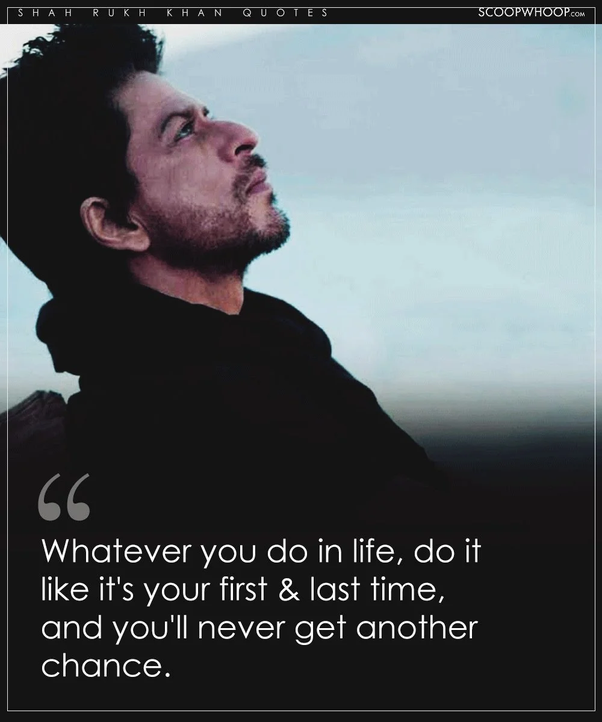 What Was The Best Quote Dialouge As Per Srk S Quora