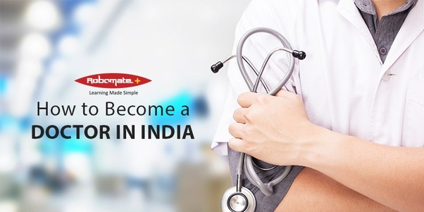 What are the steps of becoming a doctor in India? - Quora