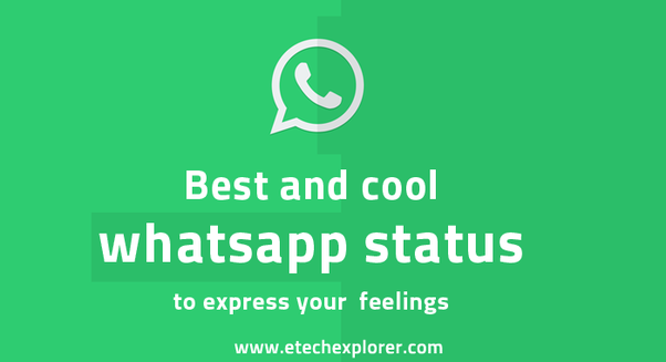 What Are Some Of The Best And Creative Whatsapp Status Quora