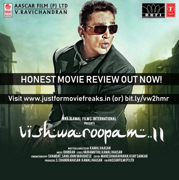 Do you think Vishwaroopam II is as good as its first movie