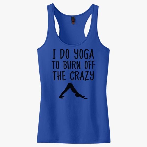 4e1c22bfa1e70 i do yoga to burn off the crazy Women s Racerback Tank Top