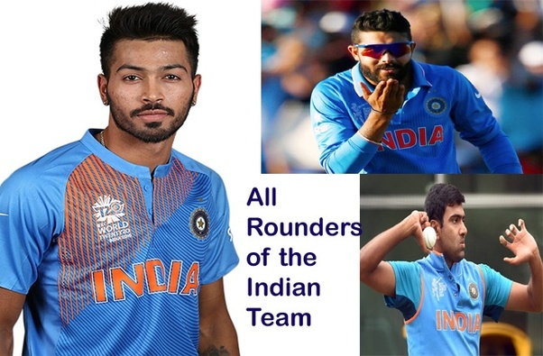 Who Are The Present All Rounders Of The Indian Cricket Team Quora