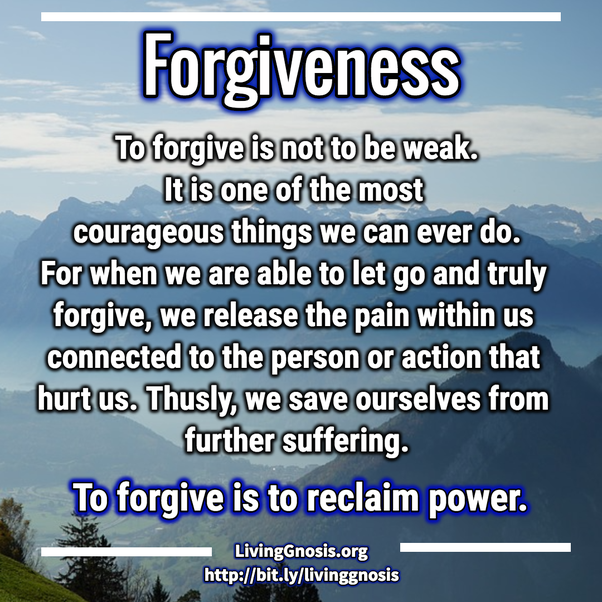 Whatever You Do Not Forgive Has Power Over You. And That Is No Way For A  God Or Goddess To Live.