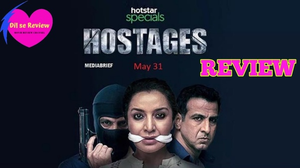 What is your review of Hostages (Hotstar Specials 2019)? - Quora