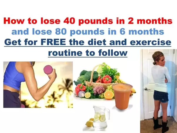 Fastest way to lose 40 pounds in a month