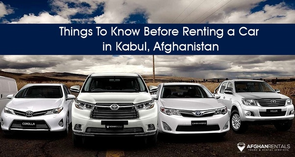 What are some things to know when renting a car in Kabul ...