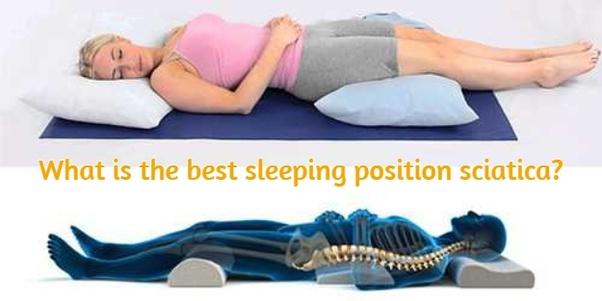 What Is The Best Sleeping Position Sciatica Quora