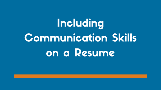 Including Communication Skills On A Resume (Examples And Tips)   ZipJob